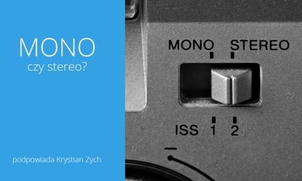 Mono czy stereo