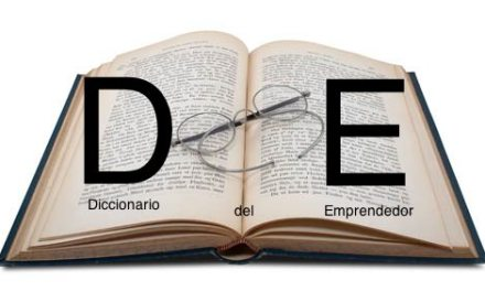 Diccionario básico para emprender / 3: Business, Business Angel, Business Intelligence y Business Plan