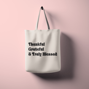 Thankful, Grateful & Truly Blessed Tote