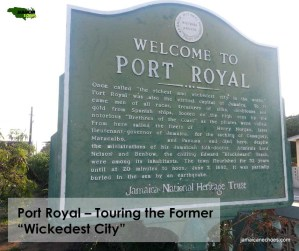 "Port Royal – Touring the Former ""Wickedest City"""