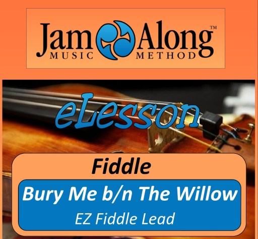 Bury Me Beneath The Willow - EZ lead for Fiddle