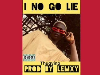 Overview Of Thugvino – I No Go Lie