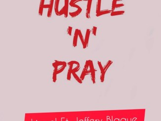 Lionel Ft. Jeffery Blaque – Hustle 'N' Pray