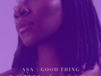 Asa x Sarz – Good Thing (Refix)