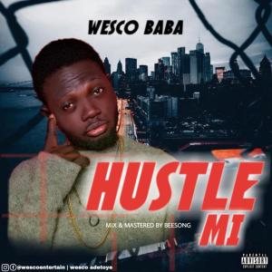 Wesco Baba – Hustle Mi