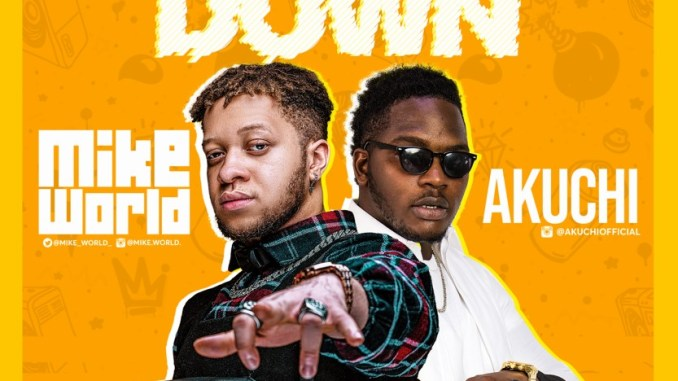 Mike World Ft Akuchi - Are You Down