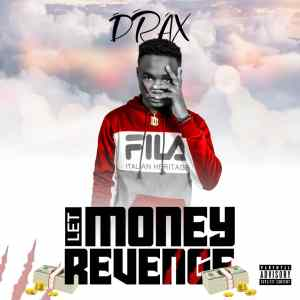 Drax – Let Money Revenge (Ep)