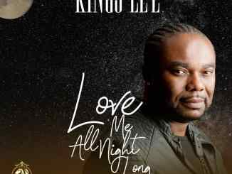 Kings Lee – Love Me All Night Long