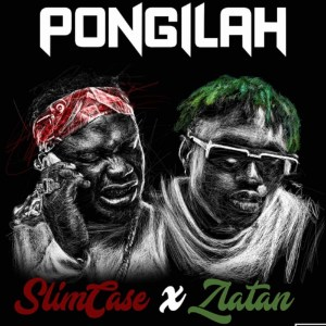 Slimcase – Pongilah Ft. Zlatan