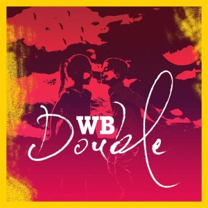 AUDIO & VIDEO: WB – Double