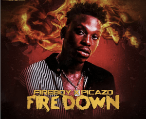 Fireboy DML – Fire Down Ft. Picazo