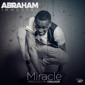 MUSIC + LYRICS: Abraham Immortal – Miracle