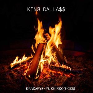 King Dallass – Dracarys ft. Chinko Ekun