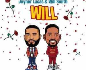Joyner Lucas – Will (Remix) Ft. Will Smith