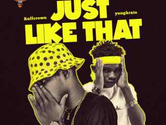 Ruffcrown Ft YungKrate - Just Like That