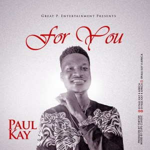 Paul Kay 4 Africa – For You