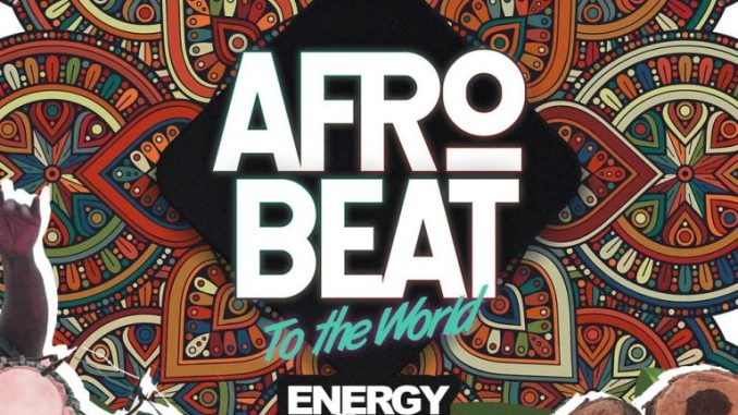 Energy gAD – Afrobeat To The World ft. Olamide & Pepenazi