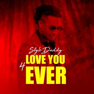 Style Daddy - Love You Forever