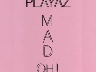 Playaz – Mad Oh (Remix) ft. Zlatan
