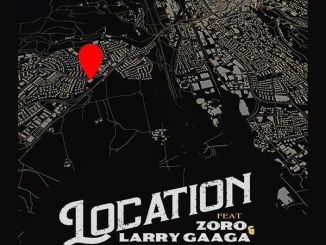 Deejay J Masta – Location ft. Zoro & Larry Gaaga