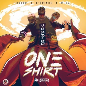 Rema x Ruger & D'Prince – One Shirt