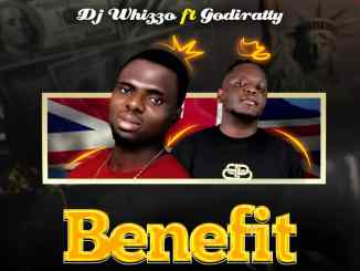 DJ Whizzo Ft. Godiratty - Benefit