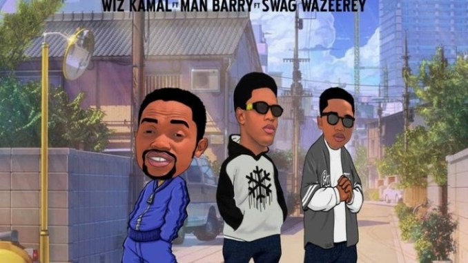 Wizkamal Ft. Man Barry & Swag Wazeery