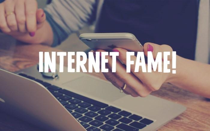 Internet Fame