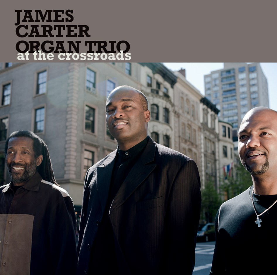 James Carter Organ Trio - At The Crossroads