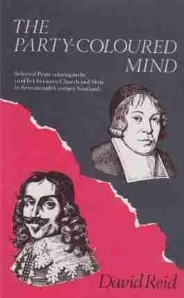 Party Coloured Mind by David Reid British Civil War Puritan Oliver Cromwell Robert Baillie