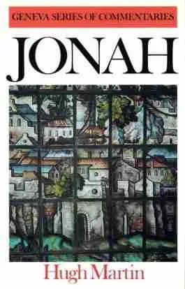 Hugh Martin Bible Commentaries Old Testament Jonah Banner of Truth Christian Books Reformed Theology Free Church C. H. Spurgeon