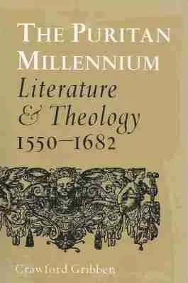 The Puritan Millenium by Crawfurd Gribben Christian Books Church History