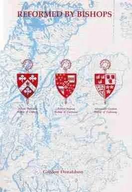 Reformed by Bishops by Gordon Donaldson Scottish Church History