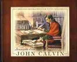 Life of John Calvin Reformation Reformed Theology RHB, Simonetta Carr