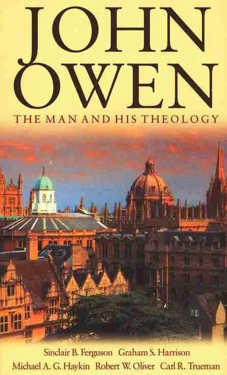 Puritan Nonconformist John Owen Theology Sinclair Ferguson