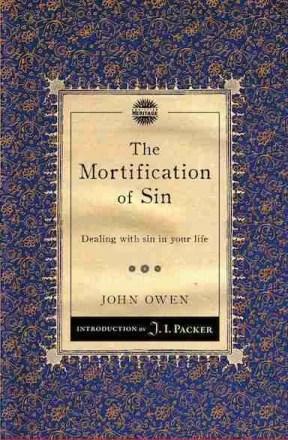 John Owen Morification of Sin Christian Heritage