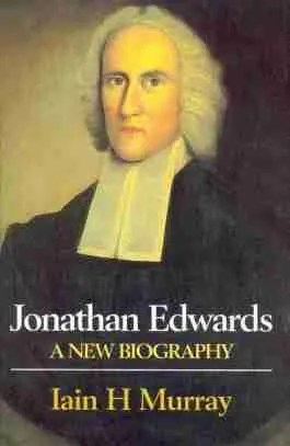 Jonathan Edwards Puritan Great Awakening Revival Iain H. Murray