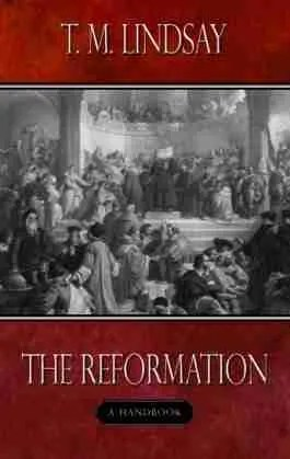 The Reformation by TM Lindsay Banner of Truth
