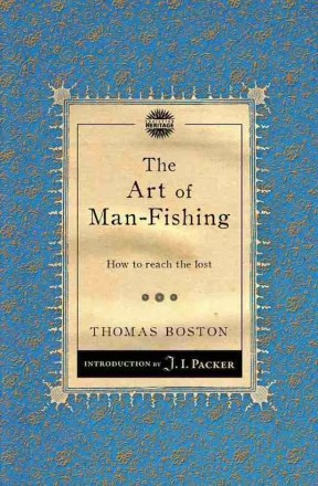 The Art of Man Fishing by Thomas Boston Marrow Controversy Chrtistian Focus
