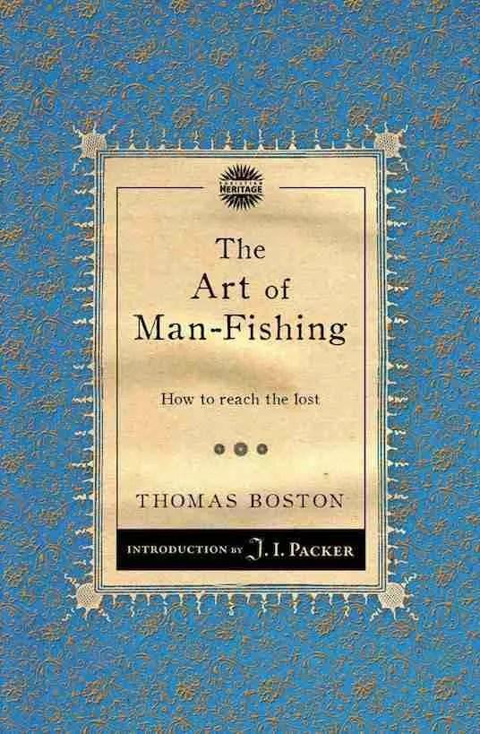 The Art of Man Fishing by Thomas Boston Marrow Controversy Chrtistian Focus