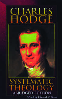 Systematic Theology by Charles Hodge Presbyterian Princeton Theological Seminary P&R
