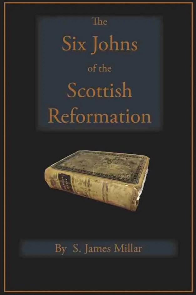 John Knox Six Johns of the Scottish Reformation Christian Theological Books