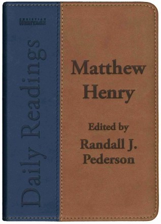 Daily Devotiona Readings from Puritan Matthew Henry