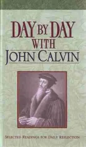 Daily devotional readings from john calvin