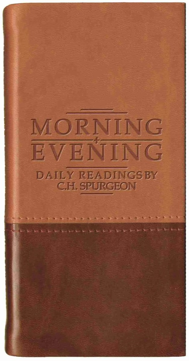 Daily Readings from C H Spurgeon Morning and Evening