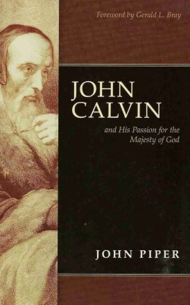 John Calvin by John Piper Christian Books Reformation