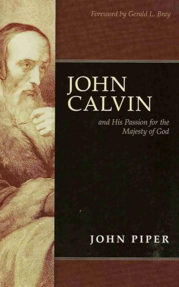 John Calvin by John Piper Christian Books Reformation
