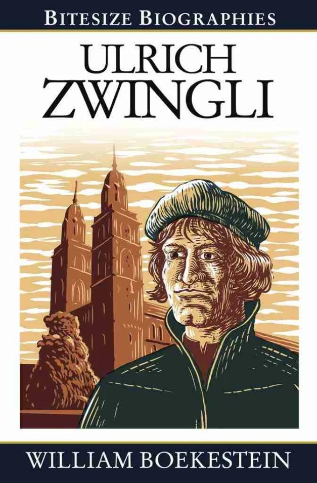 Life of Zwingli Reformer Reformation Christian Books Evangelical Press