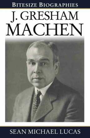 Life of J Gresham Machen Christian Books