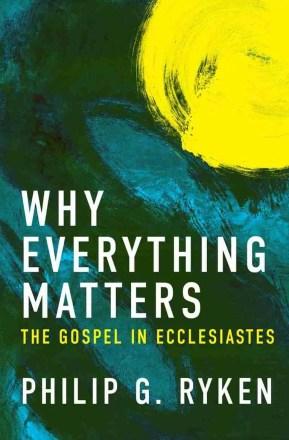 Ecclesiastes Phlip Ryken Christian Focus
